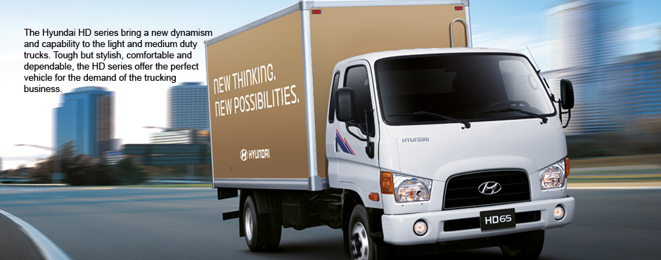 The Hyundai HD series bring a new dynamism and capability to the light and medium duty trucks. Tough but stylish, comfortable and dependable, the HD series offer the perfect vehicle for the demand of the trucking business.